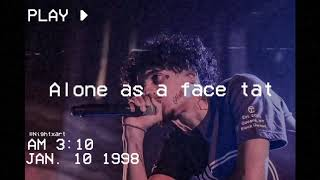 Gambar cover Wifisfuneral - Alone As A Face Tat ( Lyric Edit )
