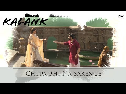Chupa Bhi Na Sakenge  Lyrics Video  Kalank  Kalank Song