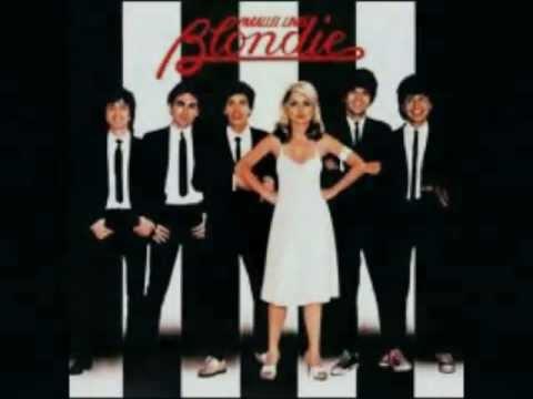 Blondie Fade Away and Radiate.Blondie