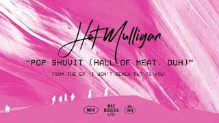 Play Pop Shuvit (Hall of Meat, Duh)