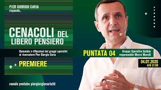 Pier Giorgio Caria risponde - CENACOLI DEL LIBERO PENSIERO - Puntata 4 - Gruppo operativo Gubbio