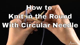 How to Knit in the Round With a Circular Needle -- Free Knitting Tutorials From Annie