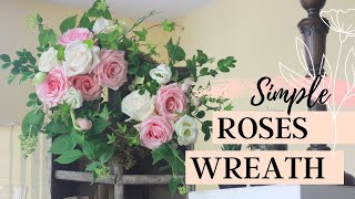 HOW TO MAKE  A SIMPLE ROSES WREATH / MIRACLE DESIGN TIME