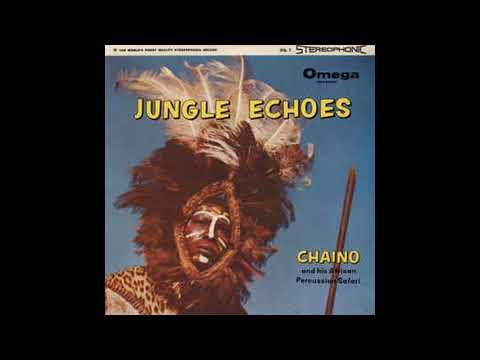Chaino And His African Percussion Safari* – Jungle Echoes (full album) 1959