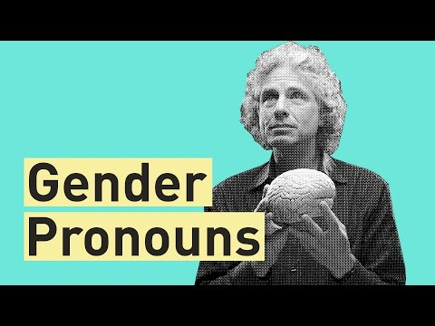Gender Pronouns — Steven Pinker on Politically Motivated Campaigns to Change and Abandon Language