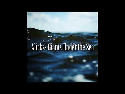 Alicks- Giants Under the Sea (30 minute loop)