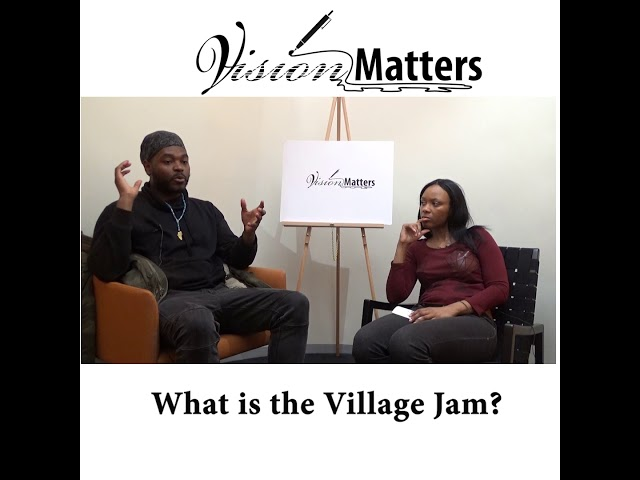What is the Village Jam? (Philly)| Vision Matters