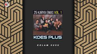 Koes Plus - Kolam Susu (Official Audio)