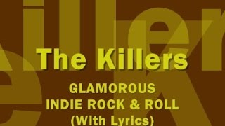 The Killers - Glamorous Indie Rock & Roll (With Lyrics)