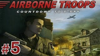 Airborne Troops: Countdown To D-Day - Mission #5 - Operation Panther