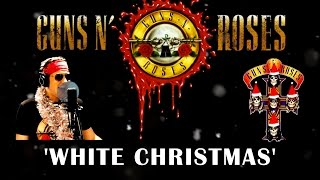 White Christmas  In The Style Of Guns N Roses