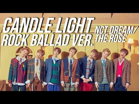 Candle Light (Rock Ballad Ver.) - NCT DREAM / THE ROSE