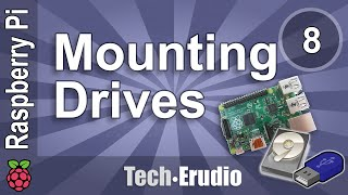 Raspberry Pi - Tutorial 8 - Mounting Drives