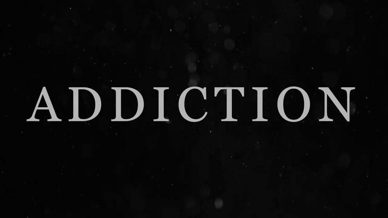 ADDICTION TRAILER