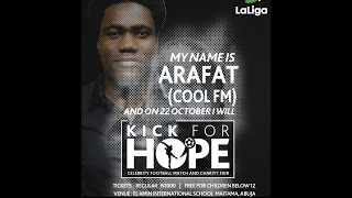 vuclip Arafat is Kicking 4 Hope for IDPs in Nigeria with FFC