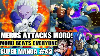 MERUS ATTACKS MORO! Moros NEW Power Destroys Everyone Dragon Ball Super Manga Chapter 62 Review
