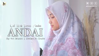 ANDAI - Dwike Nuraini FT. Dulle   OST Web Series Andai   B3e Production