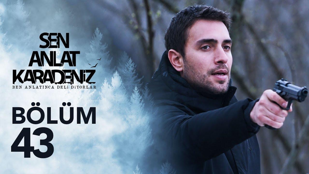 Download Sen Anlat Karadeniz 43. Bölüm