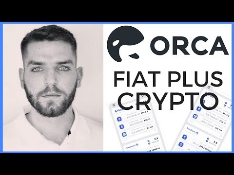 ORCA | All Fiat and Crypto In A Single App