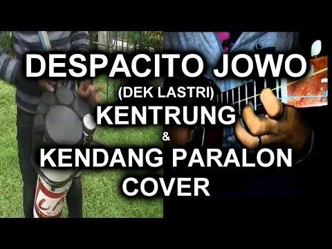 DESPACITO JAWA (dek lastri ) cover kentrung dan kendang paralon