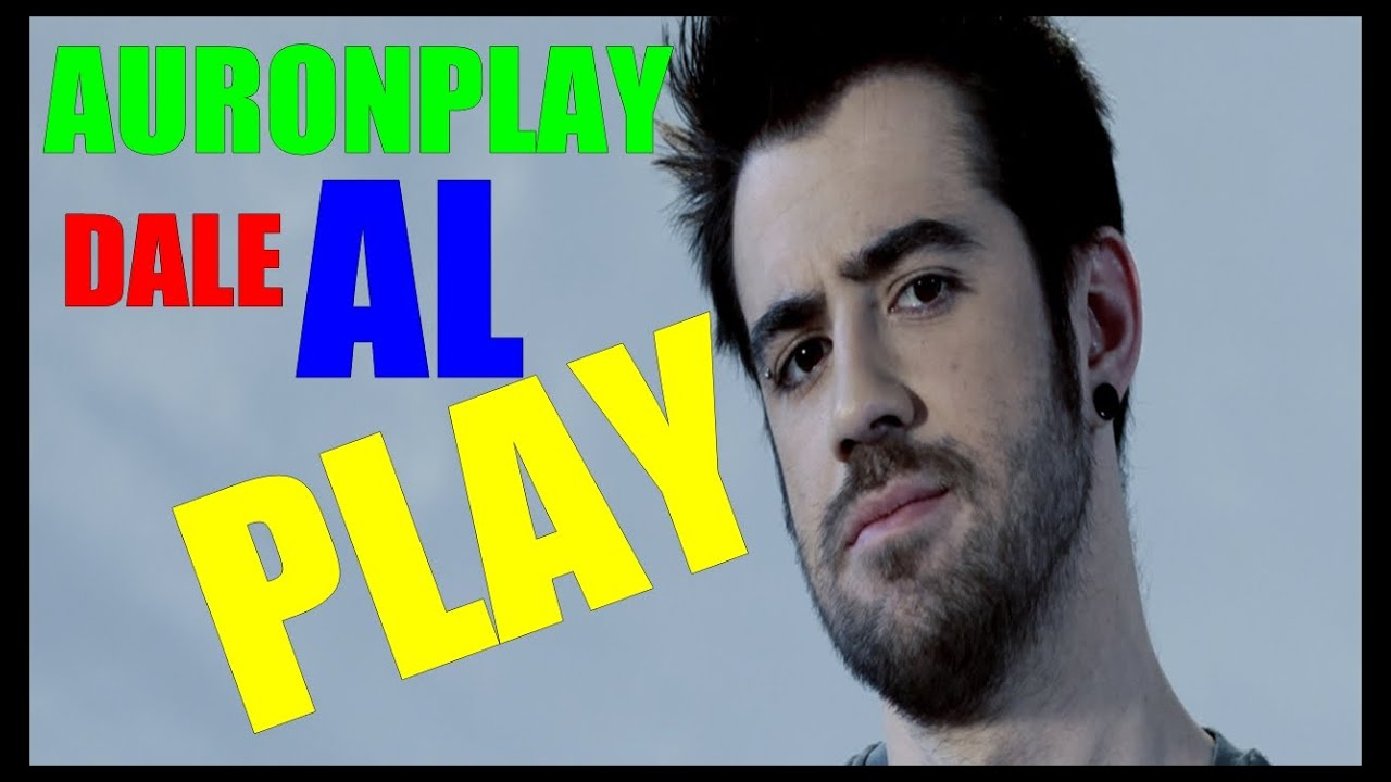 Auronplay Dale Al Play Descarga Youtube