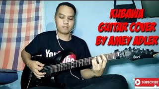 KUBAWA guitar cover by amey adler