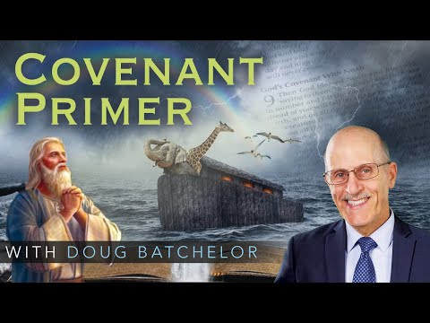 """Covenant Primer"" with Doug Batchelor"