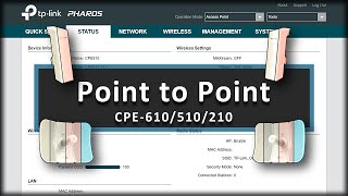 TP-Link PharOS CPE Point to Point Configuration Easy step by step (CPE610   CPE510   CPE210)