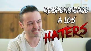 RESPONDIENDO A LOS HATERS - 8cho