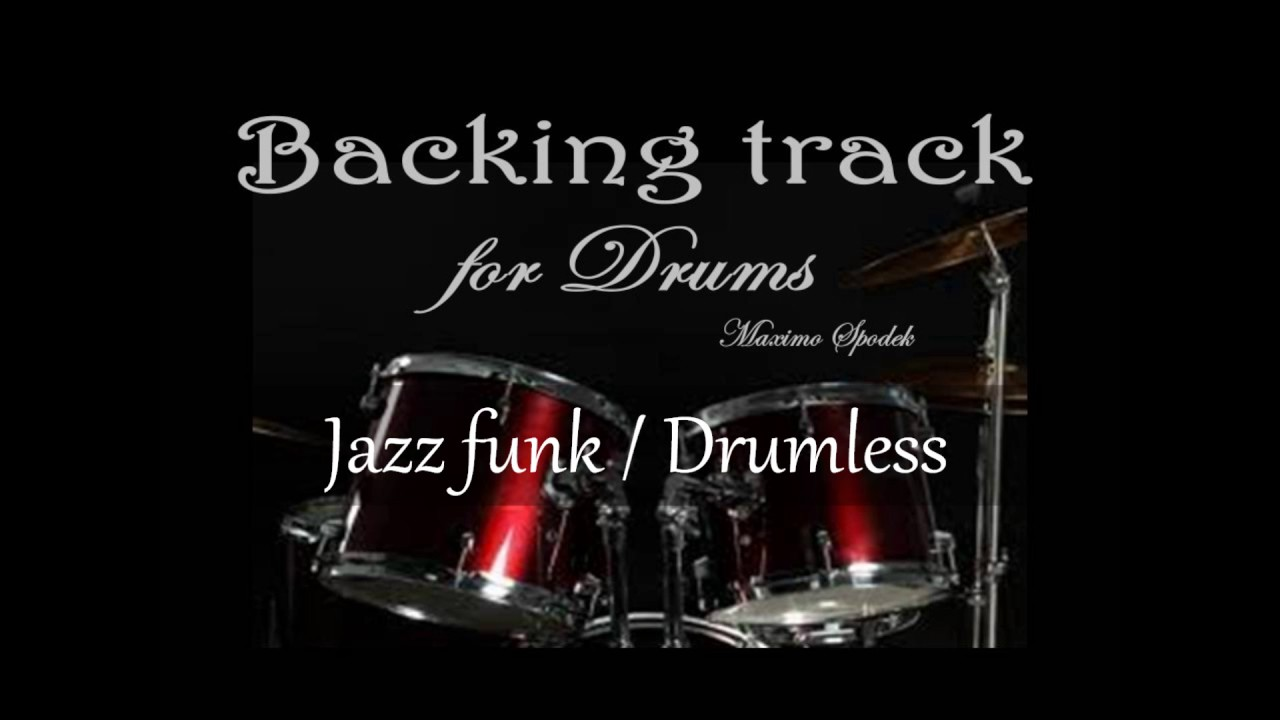 JAZZ FUNK, FOR DRUMS, DRUMLESS, BACKING TRACK