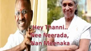 Ilayaraja & S.Janaki - Hey Thanni Nee Nirada, Nan Meenaka (tamil song)