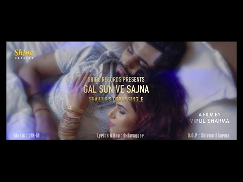 Gal Sun Ve Sajna Latest Punjabi Song 2015 Shahbir Ft B Swagger Love Romantic Youtube