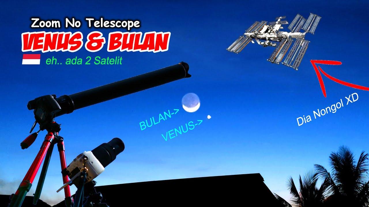 ZOOM SATELIT ISS WAKTU PLANET VENUS & BULAN KONJUNGSI (International Space Station)