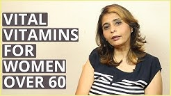 Best VITAL VITAMINS FOR WOMEN OVER 60 By Dietitian Jyoti Chabria