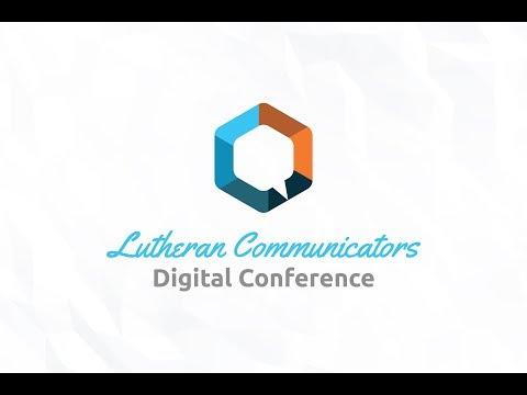 Lutheran Communicators Digital Conference - 2017
