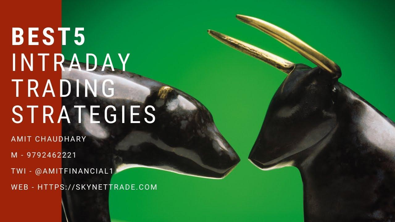 Best 5 intraday trading strategies   intraday trading for beginners   best intraday trading strategy