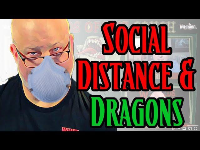 Social Distancing & Dragons
