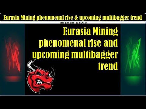 Eurasia Mining phenomenal rise and upcoming multibagger trend - eua share price