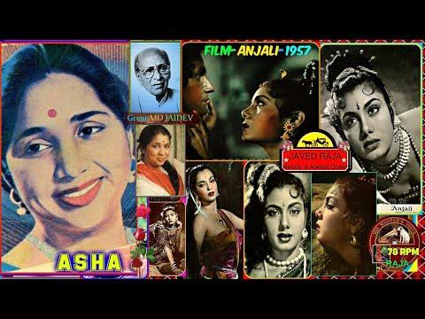 ASHA JI~Film~ANJALI-{1957}~Jogi Tose Naina Laga Ke Pachhtayi~[ TRIBUTE ]