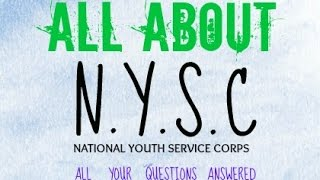 Highly Requested ALL ABOUT NYSC! || part 1