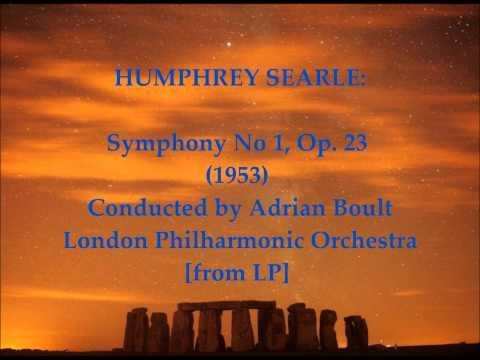Humphrey Searle: Symphony No 1, Op.  23 (1953) [Adrian Boult-LPO]