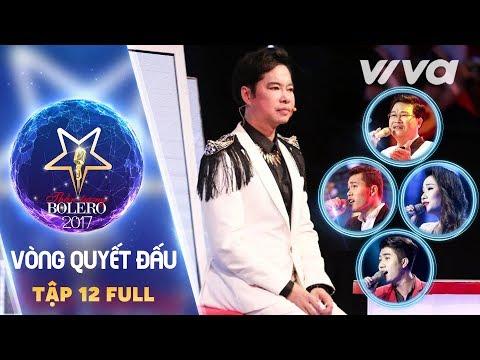 Tập 12 Full HD - Đội Ngọc Sơn   Vòng Quyết Đấu   Thần Tượng Bolero 2017   Mùa 2