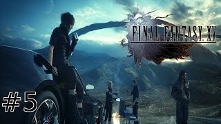 Repeat youtube video Final Fantasy XV | Part 5 |