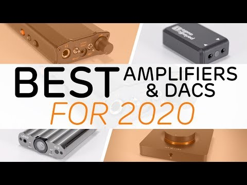 Best Amplifiers & DACs To Buy In 2020