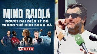 MINO RAIOLA | Chân dung người đại diện tỷ đô trong thế giới bóng đá