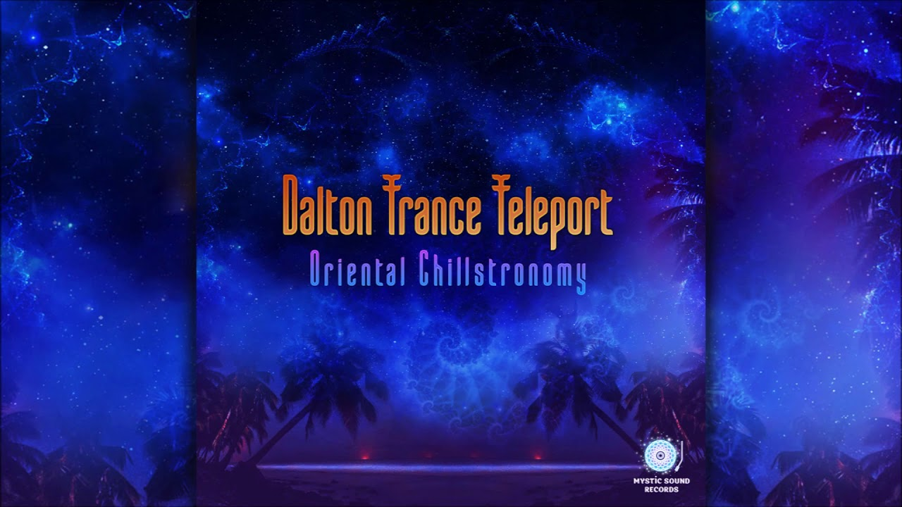 Dalton Trance Teleport - Oriental Chillstronomy | Full Album