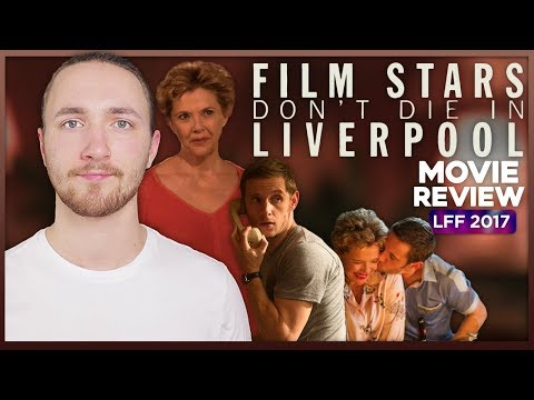 Film Stars Don't Die In Liverpool Movie Review - LFF 2017