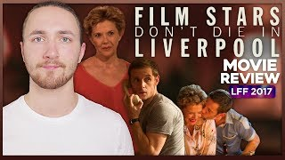Film Stars Don't Die In Liverpool Movie Review - LFF 2017