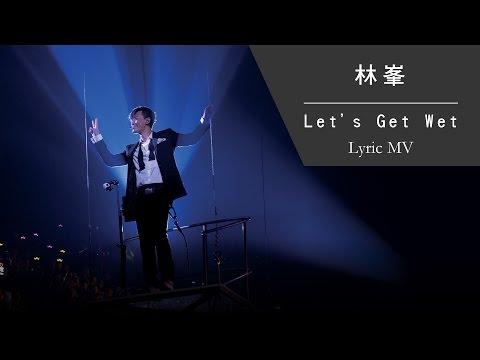 林峯 Raymond Lam《Let's Get Wet》[Heart Attack LF Live in HK 2016] [Lyric MV]