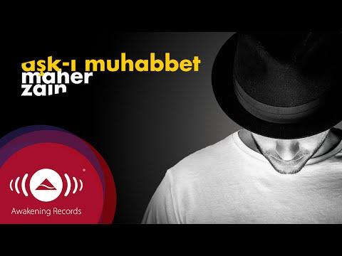 Maher Zain - Aşk-ı Muhabbet (Turkish-Türkçe) | Official Lyrics